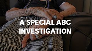 Aged Care, Golden Years, Royal Commission Investigation, Mistreatment
